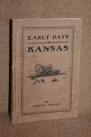 Early Days in Kansas: Bliss Isely