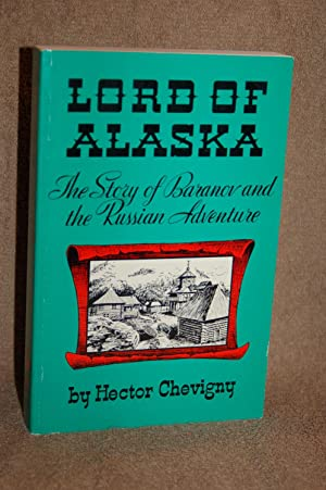 Lord of Alaska; The Story of Baranov: Hector Chevigny