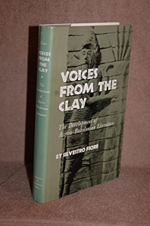 Voices From the Clay; The Development of Assyro-Babylonian Literature