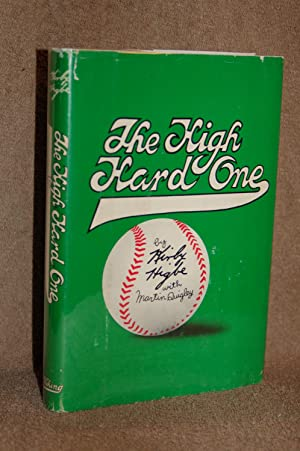 The High Hard One: Kirby Higbe, Martin Quigley