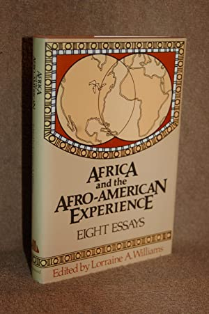 Africa and the Afro-American Experience; Eight Essays: Lorraine A. Williams,