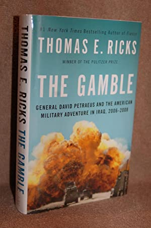 The Gamble; General David Petraeus and the American Military Adventure in Iraq, 2006-2008