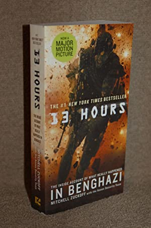 13 Hours; The Inside Account of What Really Happened in Benghazi