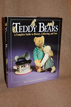 Teddy Bears; A Complete Guide to History, Collecting, and Care