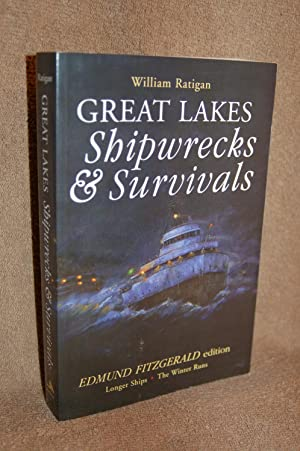 Great Lakes Shipwrecks and Survivals; Edmund Fitzgerald Edition