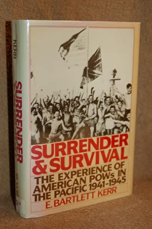 Surrender and Survival; The Experience of Ameican POWs in the Pacific 1941-1945