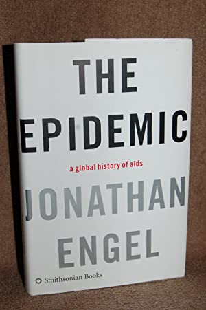 The Epidemic; A Global History of AIDS