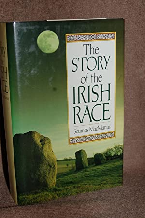 The Story of the Irish Race; A Popular History of Ireland (New Revised Edition)