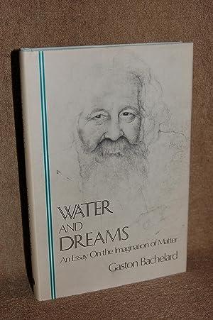 Water and Dreams; An Essay On the: Gaston Bachelard