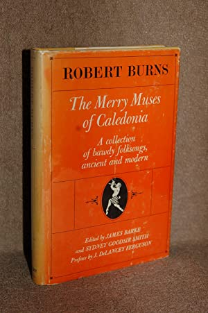 The Merry Muses of Caledonia; A Collection of Bawdy Folksongs, Ancient and Modern