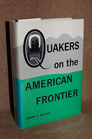 Quakers on the American Frontier; A History of the Westward Migrations, Settlements, and Developm...