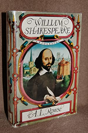 William Shakespeare; A Biography: A. L. Rowse