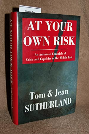 At Your Own Risk; An American Chronicle of the Crisis and Captivity in the Middle East