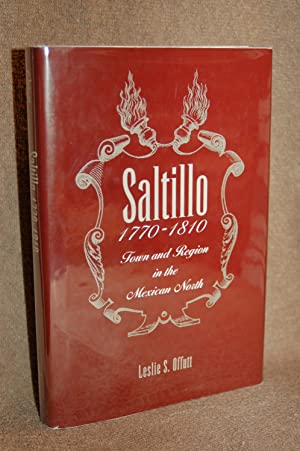 Saltillo 1770-1810; Town and Region in the Mexican North