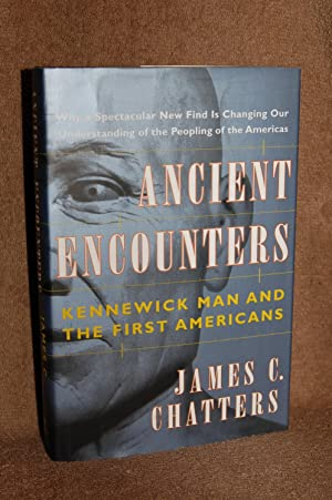 Ancient Encounters; Kennewick Man and the First Americans
