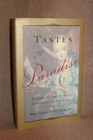 Tastes of Paradise; A Social History of: Wolfgang Schivelbusch