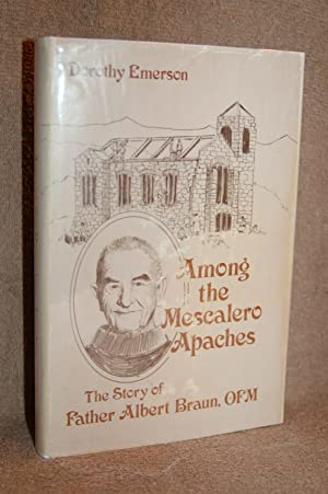 Among the Mescalero Apaches; The Story of Father Albert Braun, O.F.M.