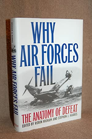 Why Air Forces Fail; The Anatomy of Defeat
