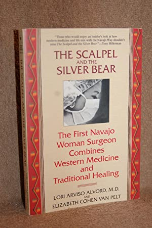 The Scalpel and the Silver Bear; The: Lori Arviso Alvord,