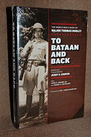 To Bataan and Back; The World War II Diary of Major Thomas Dooley