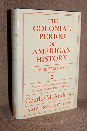 The Colonial Period of American History; the Settlements Volume 2