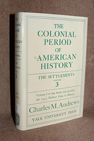 The Colonial Period of American History; the Settlements Volume 3