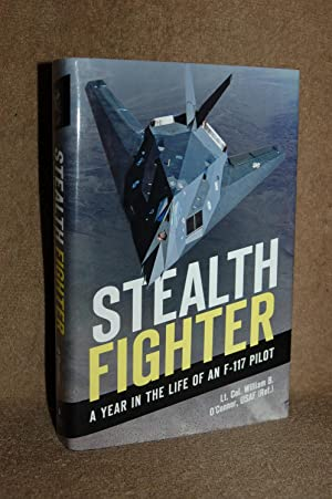 Stealth Fighter; A Year in the Life of an F-117 Pilot