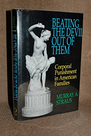 Beating the Devil Out of Them; Corporal: Murray A. Straus