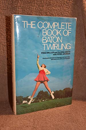The Complete Book of Baton Twirling