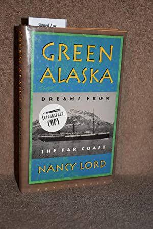 Green Alaska; Dreams From the Far Coast