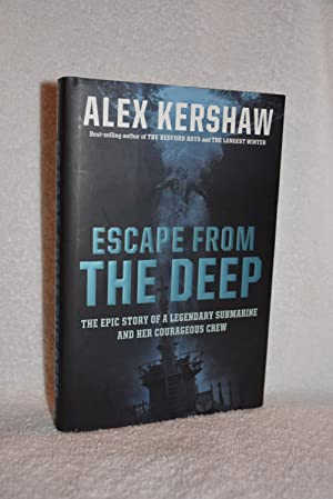 Escape From The Deep; The Epic Story of a Legendary Submarine and Her Courageous Crew