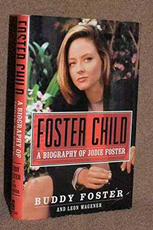 Foster Child; A Biography of Jodie Foster: Buddy Foster