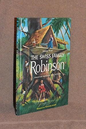 Johann Wyss' The Swiss Family Robinson: Johann Wyss; Adapted