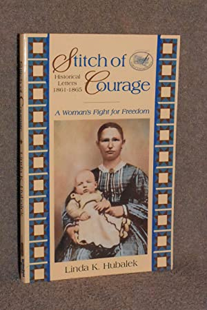 Stitch of Courage; Historical Letters 1861-1865; A Woman's Fight for Freedom