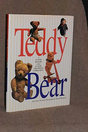 Teddy Bear; A Loving History of the Classic Childhood Companion