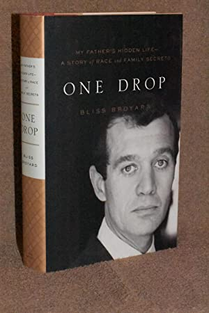 One Drop; My Father's Hidden Life-A Story of Race and Family Secrets