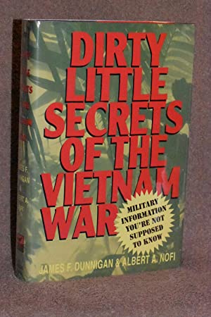 Dirty Little Secrets of the Vietnam War; Military Information You're Not Supposed to Know