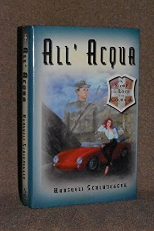 All' Acqua; A Story of Love and Courage