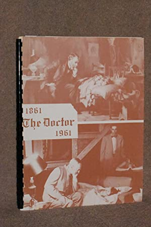 A Pictorial History of Kansas Medicine; The Doctor 1861-1961