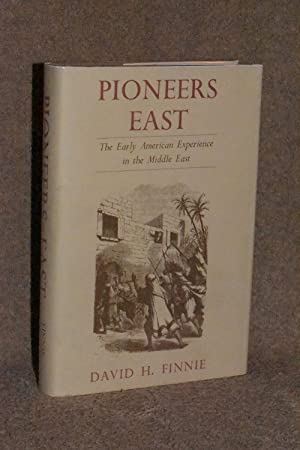 Pioneers East; The Early American Experience in the Middle East