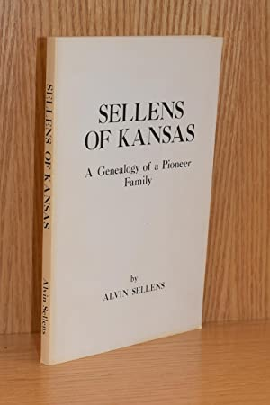 Sellens of Kansas; A Genealogy of a Pioneer Family
