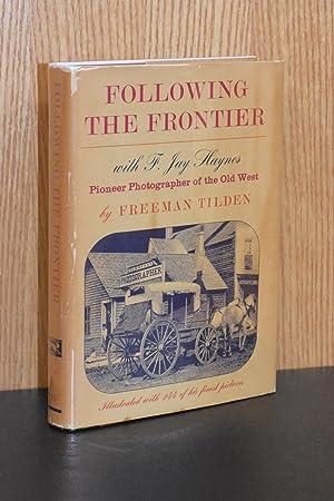 Following the Frontier with F. Jay Haynes;: Freeman Tilden