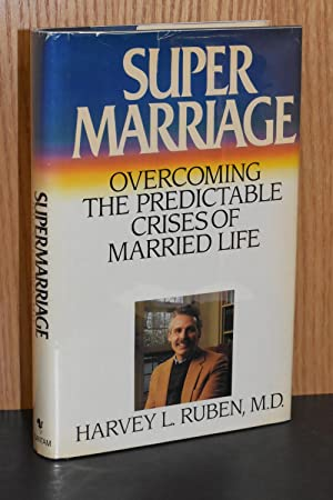 Super Marriage; Overcoming the Predictable Crises of Married Life