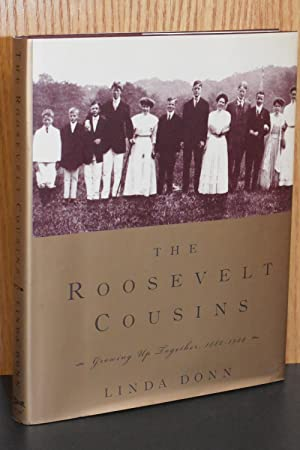 The Roosevelt Cousins; Growing Up Together. 1882-1924