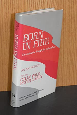 Born in Fire; The Indonesian Struggle for Independence; An Anthology