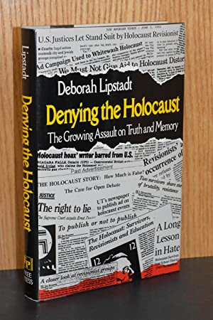 Denying the Holocaust; The Growing Assault on Truth and Memory