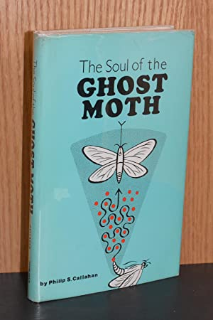 The Soul of the Ghost Moth; Paths of a Naturalist