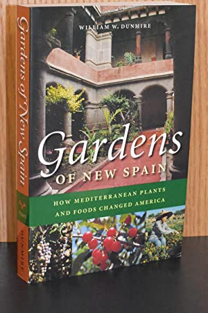 Gardens of New Spain; How Mediterranean Plants and Foods Changed America