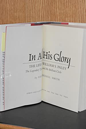 The Legendary Tycoon and His Brilliant Circle Paley In All His Glory The Life of William S