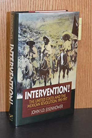 Intervention; The United States and the Mexican Revolution, 1913-1917